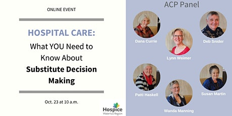 Hospital Care: What YOU need to  know about Substitute Decision Making tickets