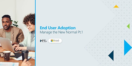 Manage the new normal - End User Adoption tickets