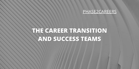 The Career Transition Process and Phase2Careers' Success Teams tickets