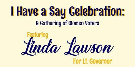 I Have A Say Celebration, A Gathering of Women Voters tickets