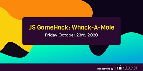 MB JavaScript GameHack: Whack-A-Mole tickets