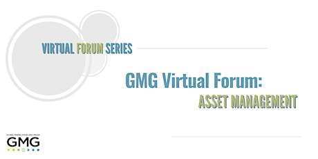 GMG Virtual Forum: Asset Management tickets