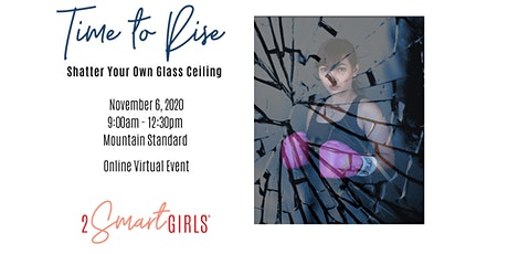Time to Rise: Shatter Your Own Glass Ceiling (Virtual) tickets