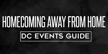 Homecoming Away From Home:  DC Events tickets