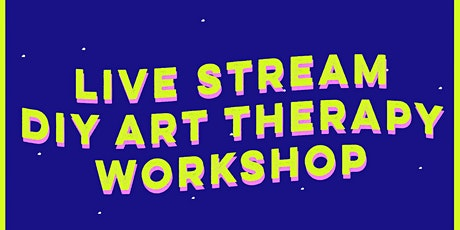 Livestream DIY Art Therapy Workshop tickets
