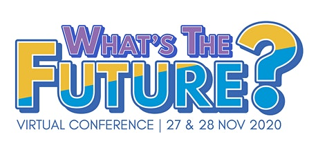 What's The Future?  Virtual Conference 2020 tickets