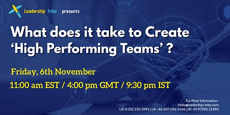 What does it take to Create 'High Performing Teams' ? tickets