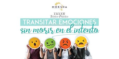 Transitar Emociones sin Morir en el Intento boletos