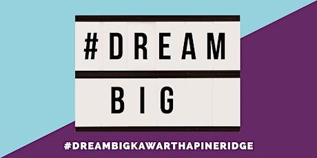 DREAM BIG KAWARTHA PINE RIDGE tickets
