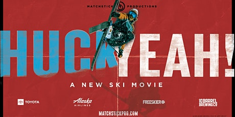 Ski Movie: Huck Yeah - Matchstick Productions tickets