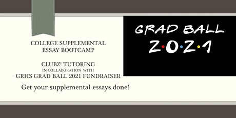 GRHS Grad Ball  Fundraiser: College Supplemental Essay Boot Camp Session 2 tickets