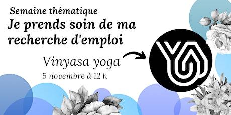 Vinyasa yoga - Je prends soin de ma recherche d'emploi billets