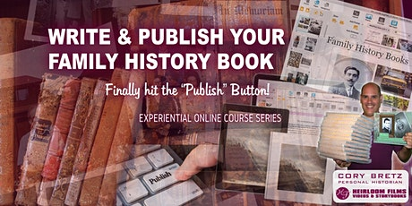 Write & Publish Your Family History Book Online Course tickets