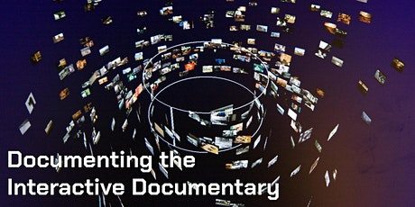 Documenting the Interactive Documentary Webinar tickets