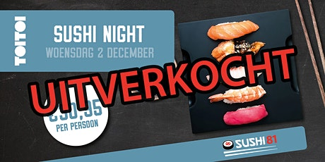Sushi Night - Grand Café Toi Toi - woensdag 2 december