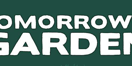 Tomorrow's Garden Workshop Three 3pm-4.30pm tickets