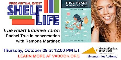SHELF LIFE:  True Heart Intuitive Tarot with Rachel True tickets