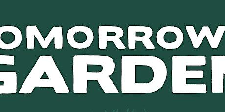 Tomorrow's Garden Workshop Five 12.30-2pm tickets