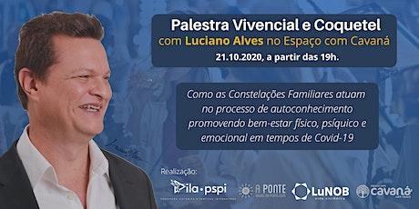 Palestra Vivencial e Coquetel com Luciano Alves no tickets