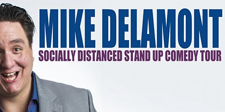 Mike Delamont's Socially Distant Stand Up Comedy Tour tickets