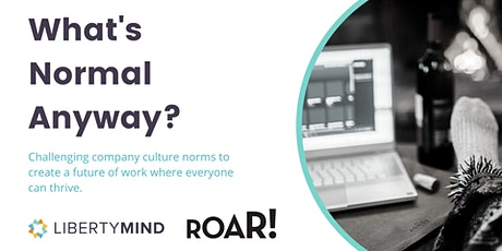 What's Normal Anyway - Challenging Culture Norms tickets