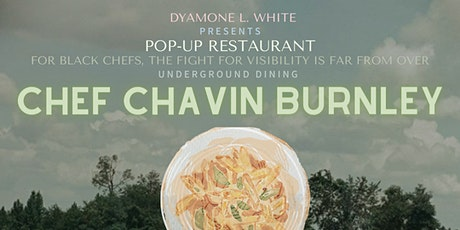 Pop-Up Restaurant with Chef Chavin Burnley tickets