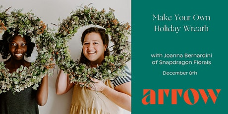 Make Your Own Holiday Wreath with Joanna Bernardini - Powered by Arrow tickets