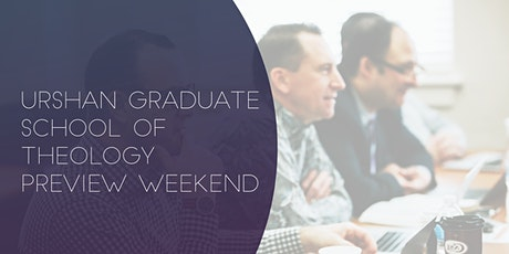 Urshan Graduate School of Theology Preview Weekend 2020 tickets
