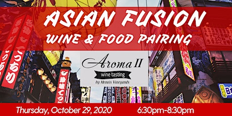 Asian Fusion Wine & Food Pairing at Aroma II Tasting Room tickets