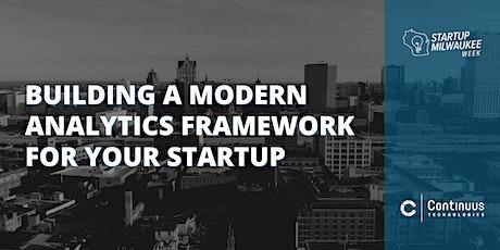Building a Modern Analytics Framework for Your Startup | Startup MKE Week tickets