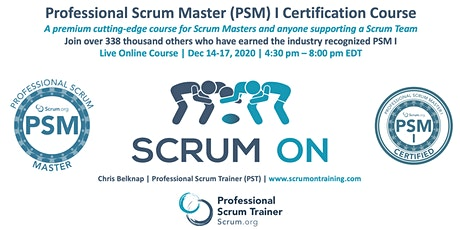 Scrum.org Professional Scrum Master (PSM) I - Live Online  Dec 14-17, 2020 tickets
