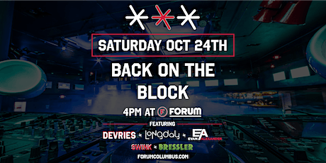 Back ON THE Block @FORUM w/LONGDAY x EA MUSIC x DEVRIES x SWINK x BRESSLER tickets