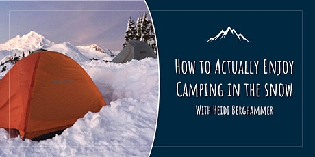 How to Actually Enjoy Camping in the Snow tickets