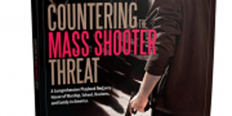Countering the Mass Shooter In Person or Zoom tickets