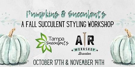 11/14 Pumpkins & Succulents A Fall Succulent Styling Workshop! tickets