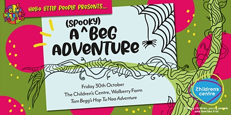 Hello Little People presents...A (spooky) BEG ADVENTURE tickets