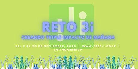 Reto 3i: Creado triple impacto del mañana Latinoamérica entradas