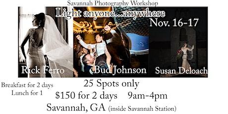 Savannah Photo Workshop - Light anyone - anywhere!  2 Days - hands on! tickets