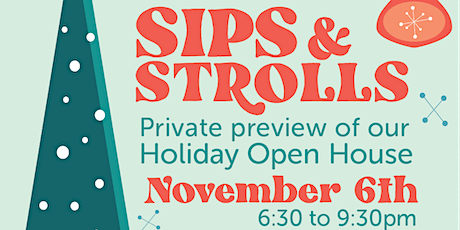 Sips & Strolls | Holiday Open House tickets