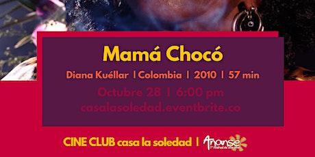 Cine Club V.48Mamá Chocó - Diana Kuéllar-Invitados especiales entradas