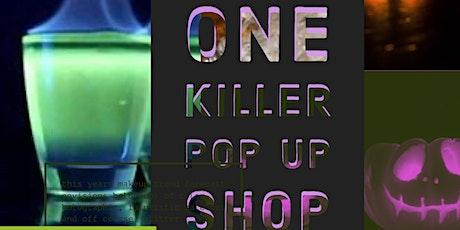 ONE KILLER POP UP SHOP tickets