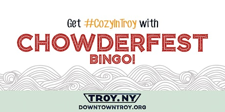 Get #CozyInTroy with Chowderfest BINGO! tickets