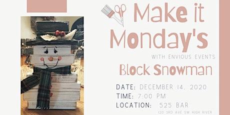 Make it Monday -  Block Snowman tickets