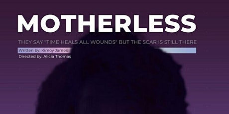 "MOTHERLESS (They say ""time heals all wounds..."") tickets"