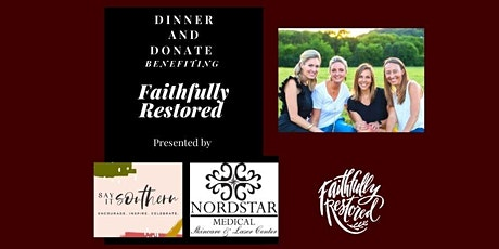 Dinner and Donate; an evening benefitting Faithfully Restored tickets