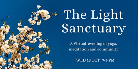 THE LIGHT SANCTUARY - A Virtual afternoon of yoga, meditation & community. tickets