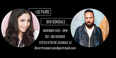Luz Pazos, Ben Gonzalez, Joey G Comedy at Desert Rose tickets