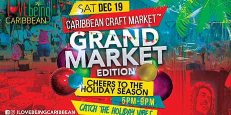 Caribbean Craft Market: Holiday Grand Market Edition tickets