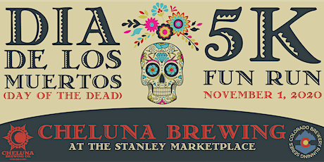 Dia de los Muertos 5k - Cheluna Brewing | Colorado Brewery Running Series tickets