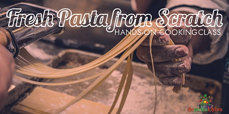 Online Class:  Fresh Pasta from Scratch Hands-On Cooking Class tickets